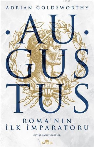 Augustus; Roma'nın İlk İmparatoru