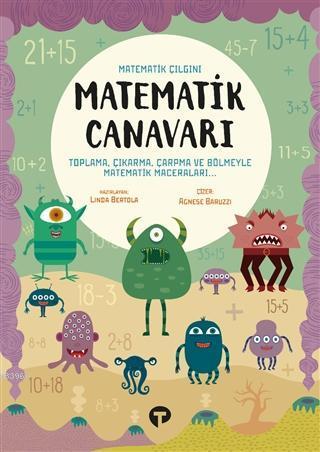 Matematik Canavarı - Matematik Çılgını Toplama, Çıkarma, Çarpma ile Matematik Maceraları