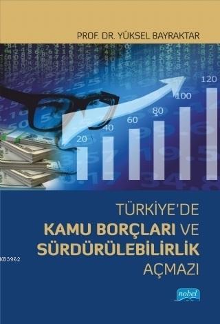 Türkiye'de Kamu Borçları ve Sürdürülebilirlik Açmazı