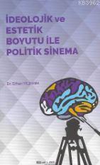 İdeolojik ve Estetik Boyutu ile Politik Sinema