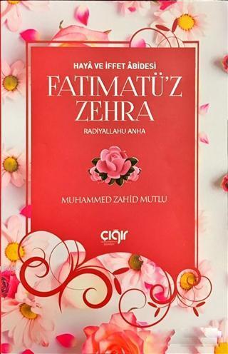 Haya ve İffet Abidesi Fatımatü'z Zehra (r.a)