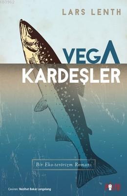 Vega Kardeşler - Bir Eko-terörizm Romanı