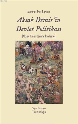 Aksak Demir'in Devlet Politikası; Aksak Timur Üzerine İnceleme