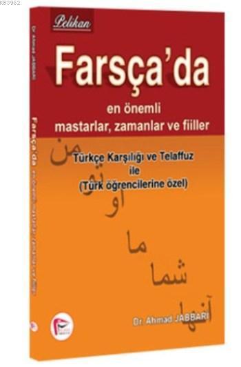 Farsça'da En Önemli Mastarlar, Zamanlar ve Fiiller