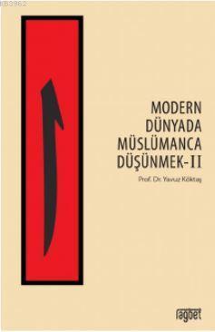 Modern Dünyada Müslümanca Düşünmek - 2