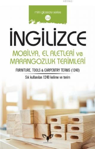 İngilizce Mobilya, El Aletleri ve Marangozluk Terimleri; Sözlük - Cep Kitabı
