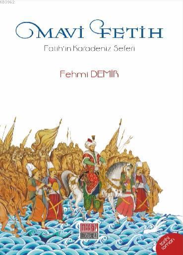 Mavi Fetih; Fatih'in Karadeniz Seferi