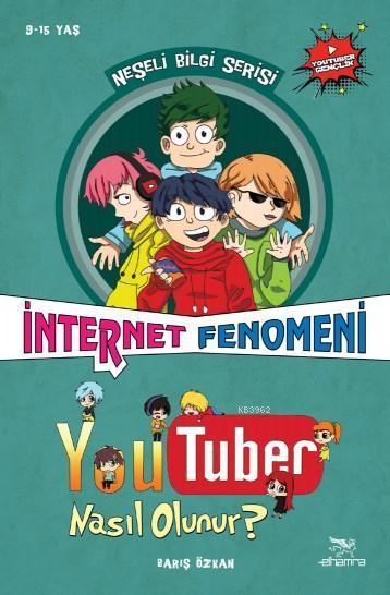 Youtuber Nasıl Olunur?; İnternet Fenomeni