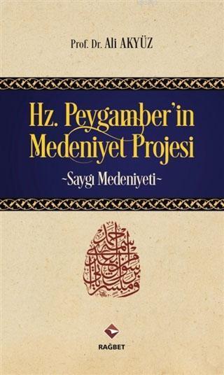 Hz. Peygamber'in Medeniyet Projesi; Saygı Medeniyeti