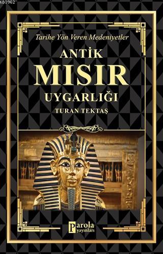 Antik Mısır Uygarlığı Tarihe Yön Veren Medeniyetler