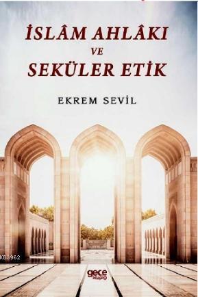 İslam Ahlakı ve Seküler Etik