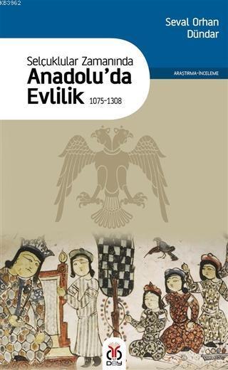 Selçuklular Zamanında Anadolu'da Evlilik 1075-1308