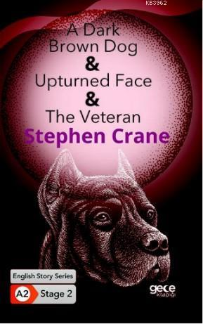 A Dark Brown Dog, Upturned Fax, The Veteran/ İngilizce Hikayeler A2 Stage2