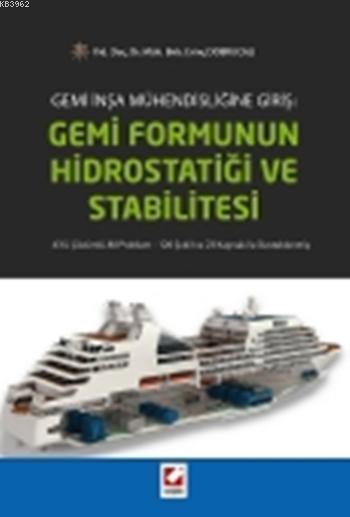 Gemi Formunun Hidrostatiği ve Stabilitesi; 43'ü Çözümlü 80 Problem 126 Şekil ve 23 Kaynak ile Desteklenmiş