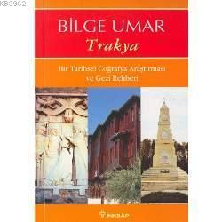 Trakya; Bir Tarihsel Coğrafya Araştırması ve Gezi Rehberi
