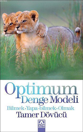 Optimum Denge Modeli; Bilmek, Yapa-bilmek, Olmak