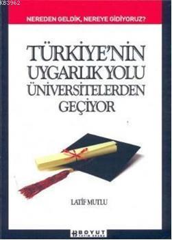 Türkiye'nin Uygarlık Yolu Üniversitelerden Geçiyor; Nereden Geldik, Nereye Gidiyoruz