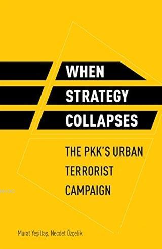 When Strategy Collapses; The PKK'S Urban Terrorist Campaign