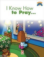 I Know How To Pray; (Dua Etmeyi Biliyorum)