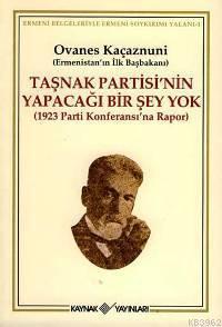 Taşnak Partisi'nin Yapacağı Bir Şey Yok; 1923 Parti Konferansı'na Rapor