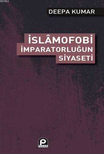 İslamofobi İmparatorluğunun Siyaseti