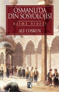 Osmanlı´da Din Sosyolojisi; Naîmâ Örneği