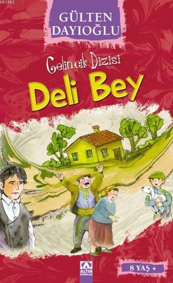 Deli Bey (8+ Yaş); Gelincik Dizisi