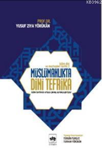 Müslümanlıkta Dini Tefrika; İslam Dini ve Mezhepleri Tarihi-3