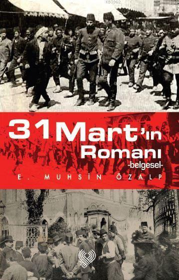 31 Mart'ın Romanı; -belgesel-