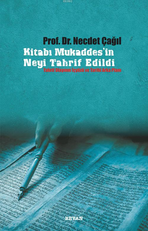 Kitabı Mukaddes'in Neyi Tahrif Edildi