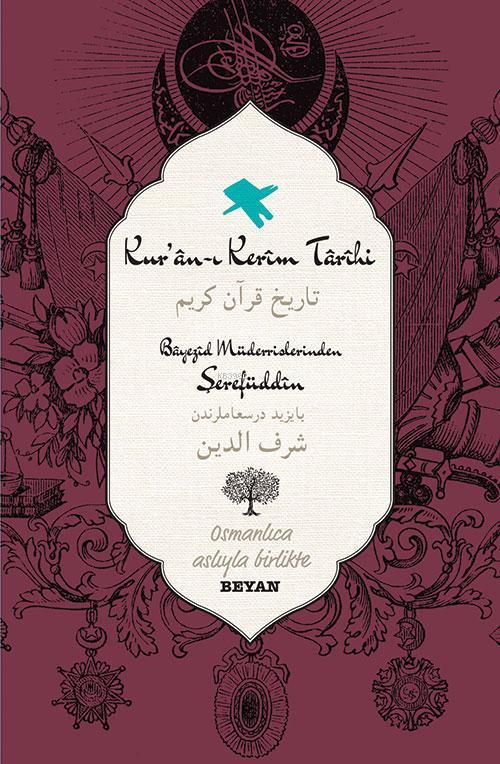 Kur'an-ı Kerim Tarihi; Osmanlıca Aslıyla Birlikte
