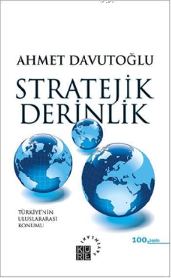 Stratejik Derinlik; Türkiye'nin Uluslararası Konumu (Ciltli)