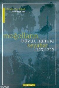 Moğolların Büyük Han´ına Seyahat; 1253-1255