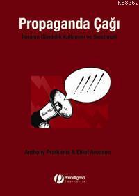Propaganda Çağı; İknanın Gündelik Kullanımı ve Suistimali