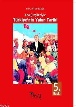 Ana Çizgileriyle Türkiye'nin Yakın Tarihi