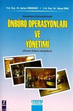 Konaklama İşletmelerinde Önbüro Operasyonları ve Yönetimi; Örnek Önbüro Modülleri