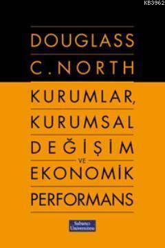 Kurumlar, Kurumsal Değişim ve Ekonomik Performans