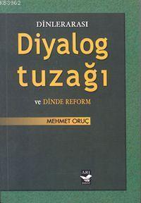 Dinlerarası Diyalog Tuzağı ve Dinde Reform