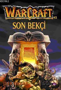 Son Bekçi; Warcraft #3