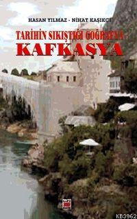 Tarihin Sıkıştığı Coğrafya| Kafkasya