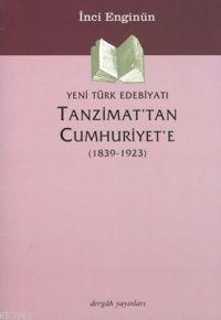 Tanzimat'tan Cumhuriyete Yeni Türk Edebiyatı (1839-1923)