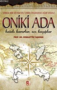 Oniki Ada; Hatalı Kararlar, Acı Kayıplar