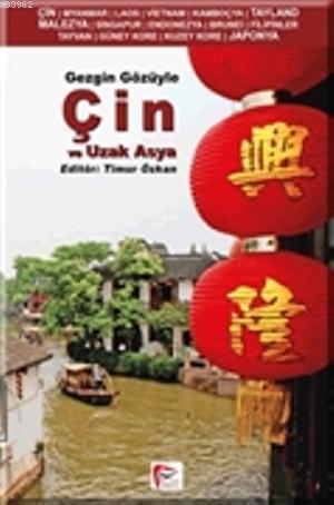 Gezgin Gözüyle Çin ve Uzak Asya