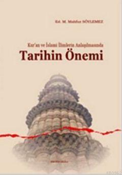 Kur'an ve İslami İlimlerin Anlaşılmasında Tarihin Önemi