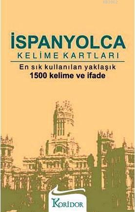 İspanyolca Kelime Kartları; En Sık Kullanılan Yaklaşık 1500 Kelime ve İfade