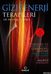 Gizli Enerji Terapileri; Titreşimsel Tıbbın 1 Numaralı Kitabı
