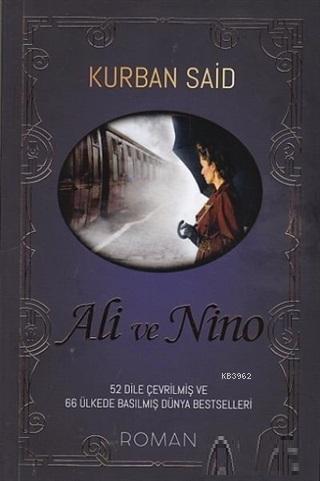 Ali ve Nino; 52 Dilde Çevrilmiş ve 66 Ülkede Basılmış Dünya Bestselleri