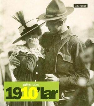 1910'lar - Fotoğraflarla 20. Yüzyılın Sosyal Tarihi; Getty Images