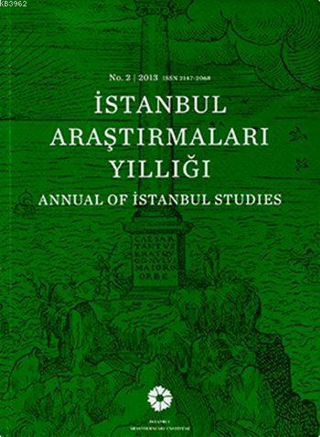 İstanbul Araştırmaları Yıllığı No.2 - 2013; Annual of Istanbul Studies