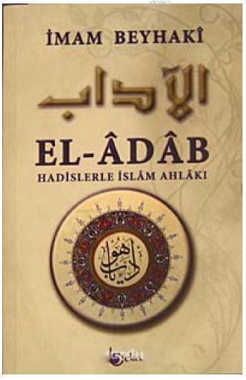 El- Adab  Hadislerle İslam Ahlakı (Metinli)